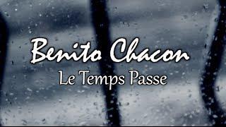 Benito Chacon - Le Temps Passe