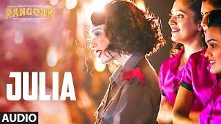 getlinkyoutube.com-Julia Full Audio Song | Rangoon | Saif Ali Khan, Kangana Ranaut, Shahid Kapoor | T-Series