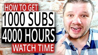 How To Get 1000 Subscribers and 4000 Hours Watch Time - 8 Tips