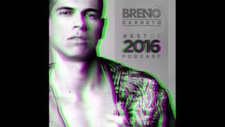DJ Breno Barreto - BEST OF 2016 - PODCAST (SET MIXADO)