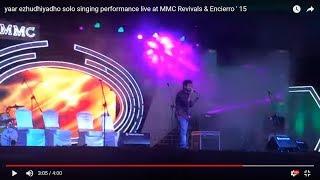 yaar ezhudhiyadho solo singing performance live at MMC Revivals & Encierro ' 15