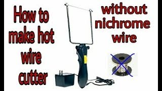 (Hindi)  How to make hot wire cutter without nichrome wire.