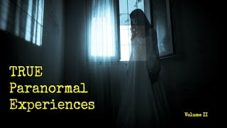 getlinkyoutube.com-TRUE Paranormal Experiences - Volume II