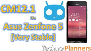How to Install CM12.1 Android 5.1.1 on Asus Zenfone 5 [Very Stable]