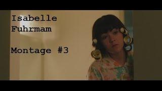 Isabelle Fuhrman - Montage #3