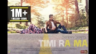 getlinkyoutube.com-Timi Ra Ma - Sanjeev Singh | Official Music Video (Nepali Pop Song)