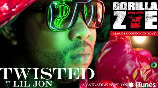 Gorilla zoe - Twisted (feat. lil jon)