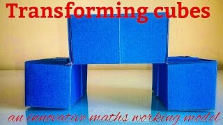 getlinkyoutube.com-Maths working model TRANSFORMING CUBES easy to make