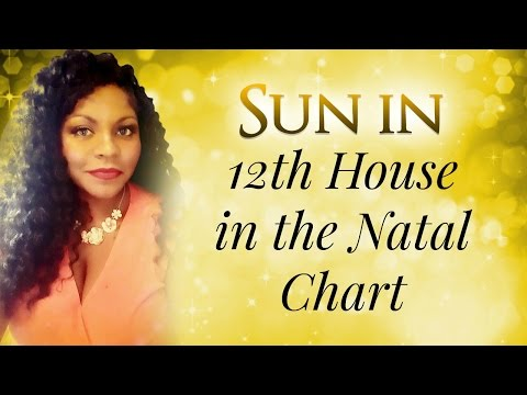 SUN IN THE 12TH HOUSE OF THE NATAL CHART