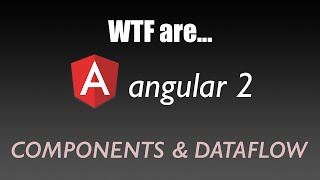 getlinkyoutube.com-Angular 2 Tutorial - WTF are Components, Directives and Dataflow?
