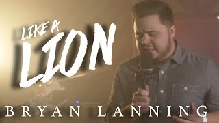 getlinkyoutube.com-Like A Lion - Bryan Lanning (Official Music Video)