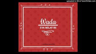 Wada - Eva Milay Be [Jiolambups Official Audio 2K18]