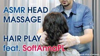 Taking Care of SoftAnna. Vibrating Head Massage & Hair Play (Pure Binaural ASMR)