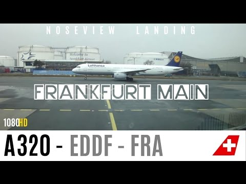 Frankfurt Main EDDF A320 Noseview Landing : LONG VERSION