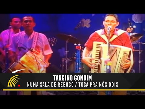 Targino Gondim - Numa Sala De Reboco / Toca Pra Nós Dois (Pout Pourri) - Forró Pra Todo Lado