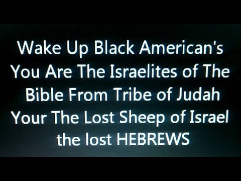 Black American's Are The Lost Tribe of Judah Of The Bible