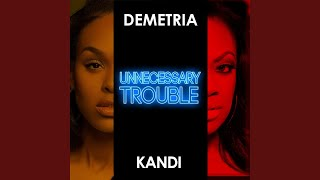 Unnecessary Trouble (feat. Kandi) width=