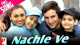 Nachle Ve - Full Song   Ta Ra Rum Pum   Saif Ali Khan   Rani Mukerji