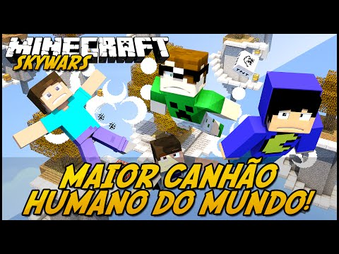 Minecraft: MAIOR CANHÃO HUMANO DO MUNDO! (SKYWARS)