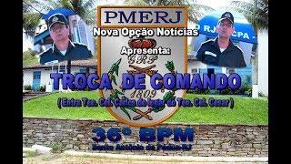 N.O Notícias Troca de Comando 36ºBPM.03-2018