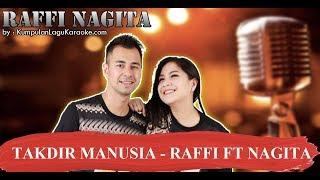 TAKDIR MANUSIA -  RAFFI FT NAGITA Karaoke