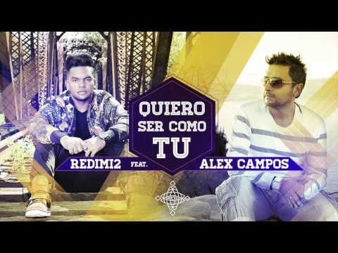 QUIERO SER COMO TU - REDIMI2 feat ALEX CAMPOS (AUDIO)