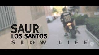 Saur - Los Santos // Slow Life // CraneoMedia