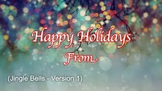 Happy Holidays - Jingle Bells - Version 1