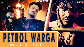 Petrol Warga (Full Video) - AD Singh | Latest Songs 2018 | Eagle Beat | New Songs 2018