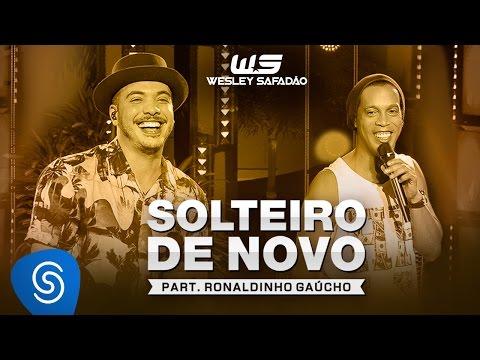 Wesley Safadão Part. Ronaldinho Gaúcho