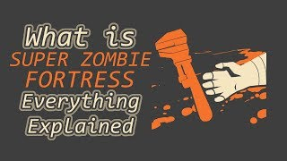 getlinkyoutube.com-What is Super Zombie Fortress in Team Fortress 2? Everything Explained ep 17