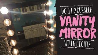 getlinkyoutube.com-DIY Vanity Mirror with Lights for under $30! Like Vanity Girl Hollywood