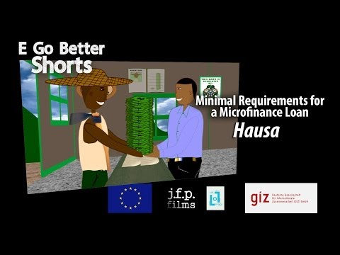E Go Better SHORTS: Minimal Requirements for a Microfinance Loan (Hausa) /Microfinance Education