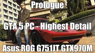 getlinkyoutube.com-GTA 5 PC 1080p - Prologue - GTX 970M Asus ROG G751JT