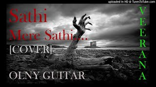Sathi Mere Sathi  !!!COVER !!!Male !!!only Guitar!!!! Romaintic Song !!!!VEERANA!!!