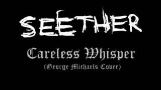 getlinkyoutube.com-Seether - Careless Whisper