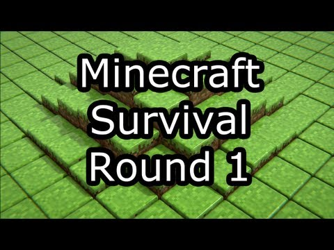 Minecraft Survival Round 1