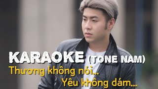 Thương Không Nói Yêu Không Dám   Karaoke Tone Nam | Akira Phan