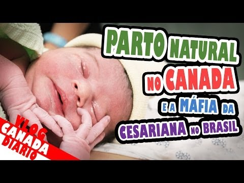 Parto Natural no Canada e a Polêmica da Máfia da Cesariana no Brasil