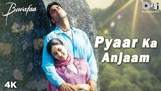 Pyaar Ka Anjaam - Bewafaa   Akshay, Kareena & Sushmita   Kumar Sanu, Alka Yagnik & Sapna Mukherjee