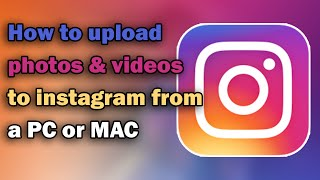 getlinkyoutube.com-How to upload photos & videos to Instagram from PC or Mac  | 2016