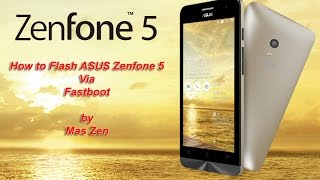 getlinkyoutube.com-Easy Method : How to Flash ASUS Zenfone 5 via Fastboot No Experience Needed (Official Firmware)