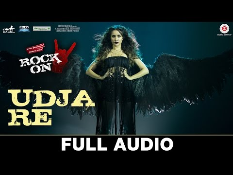 Udja Re - Full Audio | Rock On 2 | Shraddha Kapoor | Shankar Mahadevan
