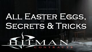 Hitman Contracts All Secrets and Easter Eggs