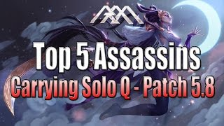 getlinkyoutube.com-Top 5 Assassins - Carrying Solo Q - Patch 5.8 - League of Legends