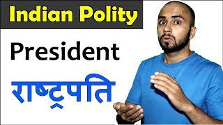 President of India | Indian polity for UPSC, SSC CGL, CHSL, CDS, Railway