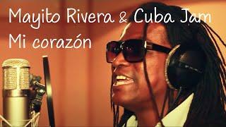 Cuba Jam & Mayito Rivera - Mi corazón (Official Music Video) HD