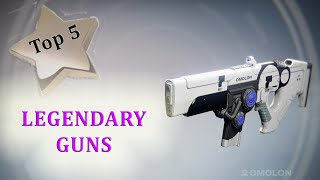 DESTINY: Top 5 Legendary Guns - Best Weapons On Destiny