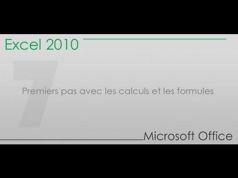Formation Excel 2010 - Partie 7 -  premiers pas avec les calculs et les formules