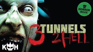 getlinkyoutube.com-3 Tunnels 2 Hell | Full Horror Movie